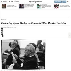 Embracing Wynne Godley, an Economist Who Modeled the Crisis