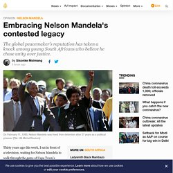 Embracing Nelson Mandela's contested legacy