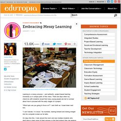 Embracing Messy Learning