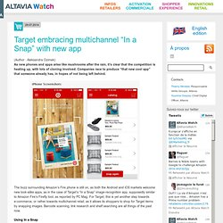 "Target embracing multichannel ""In a Snap"" with new app - Altavia Watch -"