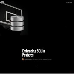 Embracing SQL In Postgres — Rob Conery