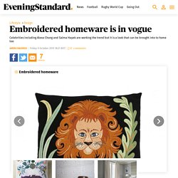 Embroidered homeware is in vogue