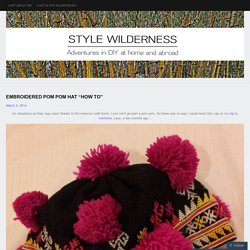"""Embroidered pom pom hat """"how to"""""""
