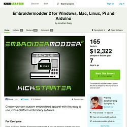 Embroidermodder 2 for Windows, Mac, Linux, Pi and Arduino by Jonathan Greig