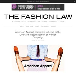 American Apparel Embroiled in Legal Battle Over Anti-Objectification of Women Campaign