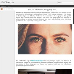 EMDRremote: How Can EMDR Video Therapy Help You?