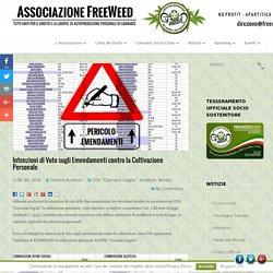 Intenzioni di Voto sugli Emendamenti contro la Coltivazione Personale - Progetto FreeWeed