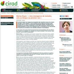 CIRAD 28/10/20 Marisa Peyre : «Une émergence de maladie, cela se bloque au premier cas»