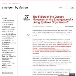 The Failure of the Occupy Movement or the Emergence of a Living Systems Organization