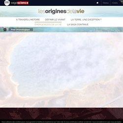 Émergence(s) de la vie – Les origines de la vie – Retracer la Saga du vivant