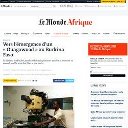 Vers l'émergence d'un «Ouagawood» au Burkina Faso