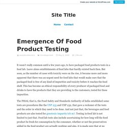 Emergence Of Food Product Testing – Site Title