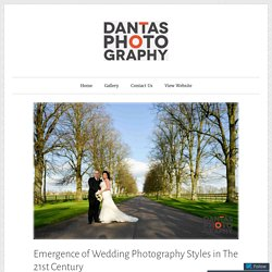 Emergence of Wedding Photography Styles in The 21st Century – Dantas Photography