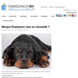 Marque Employeur, luxe ou nécessité ?