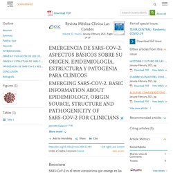 Revista Médica Clínica Las Condes Volume 32, Issue 1, January–February 2021 EMERGENCIA DE SARS-COV-2. ASPECTOS BÁSICOS SOBRE SU ORIGEN, EPIDEMIOLOGÍA, ESTRUCTURA Y PATOGENIA PARA CLÍNICOS