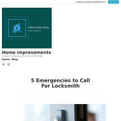 5 Emergencies to Call For Locksmith – Home improvements