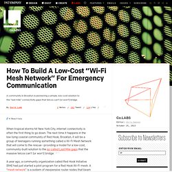 "How To Build A Low-Cost ""Wi-Fi Mesh Network"" For Emergency Communication ⚙ Co.Labs ⚙ Code + Community"