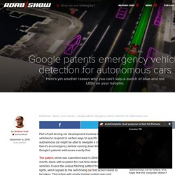 Google patents emergency vehicle detection for autonomous cars - Roadshow