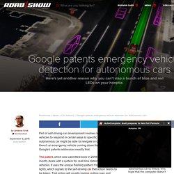 Google patents emergency vehicle detection for autonomous cars - Roadshow