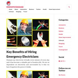 Benefits of Hiring Emergency Electricians