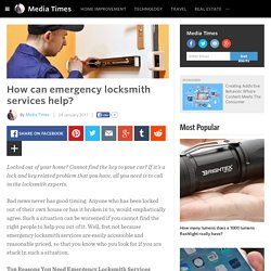 Media Times - How can emergency locksmith services help?
