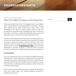 Select the Right Emergency Plumbing Firm – Soundsforsights