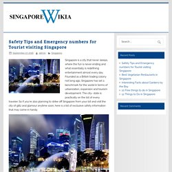 Safety Tips and Emergency numbers for Tourist visiting Singapore