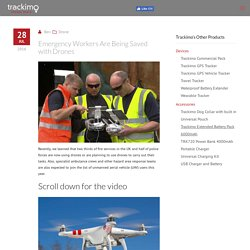Emergency Workers Are Being Saved with Drones - Drones at Work