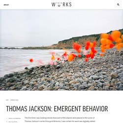 Thomas Jackson: Emergent Behavior – WeTransfer This Works