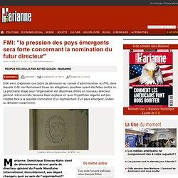 """FMI: """"la pression des pays émergents sera forte concernant la nomination du futur directeur"""""""