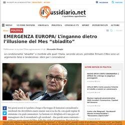 """EMERGENZA EUROPA/ L'inganno dietro l'illusione del Mes """"sbiadito"""""""