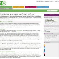 faire émerger et connecter des FabLabs en France