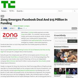 Zong Emerges: Facebook Deal And $15 Million In Funding