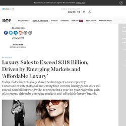 Luxury Sales to Exceed $318 Billion, Driven by Emerging Markets and 'Affordable Luxury'