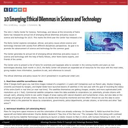 10 Emerging Ethical Dilemmas in Science and Technology