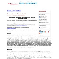 Rev. salud pública vol.10 no.5 Bogotá Nov./Dec. 2008 Emerging diseases and species barrier: the risk of equine herpesvirus 9