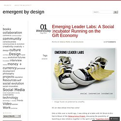 Announcing: Emerging Leader Labs: A Social Incubator Running on the Gift Economy