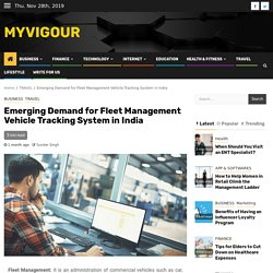 Emerging Demand for Fleet Management Vehicle Tracking System in India