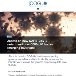 14/12/2020 : Update on new SARS-CoV-2 variant and how COG-UK tracks emerging mutations