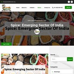 Spice: Emerging Sector Of India - Aatmnirbhar Sena
