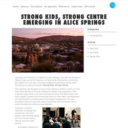 Strong Kids, Strong Centre emerging in Alice Springs – Opportunity Child