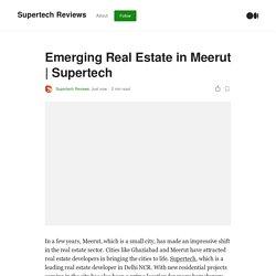 Emerging Real Estate in Meerut