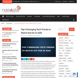 Top 5 Emerging Tech Trends to Watch Out for in 2020
