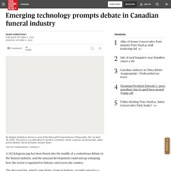 Emerging technology prompts debate in Canadian funeral industry