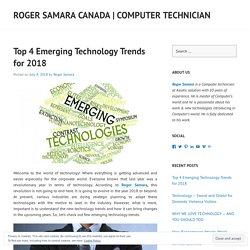 Top 4 Emerging Technology Trends for 2018 – Roger Samara Canada