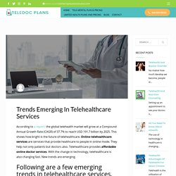 Trends Emerging In Telehealthcare Services