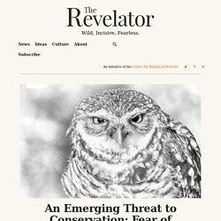 An Emerging Threat to Conservation: Fear of Nature