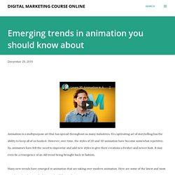 Emerging trends in animation you should know about