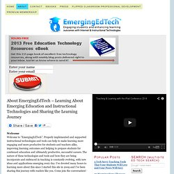 About EmergingEdTech – Learning About Emerging Education and Instructional Technologies and Sharing the Learning Journey