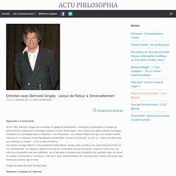 Entretien avec Bertrand Vergely : autour de Retour à l'émerveillement – ACTU PHILOSOPHIA
